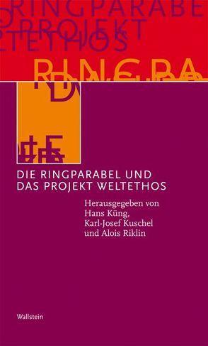 Die Ringparabel und das Projekt Weltethos von Küng,  Hans, Kuschel,  Karl J, Riklin,  Alois