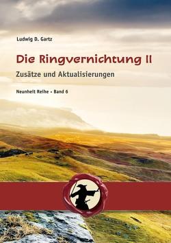 Die Ringvernichtung II von Gartz,  Ludwig D