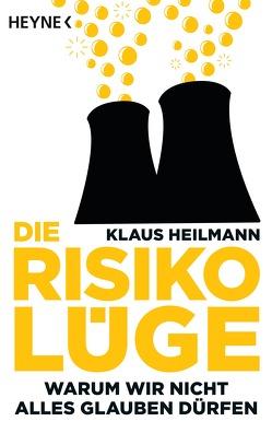 Die Risikolüge von Heilmann,  Klaus