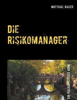 Die Risikomanager von Kaiser,  Matthias