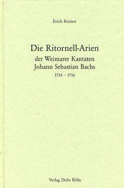 Die Ritornell-Arien der Weimarer Kantaten Johann Sebastian Bachs 1714-1716 von Reimer,  Erich