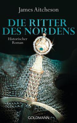 Die Ritter des Nordens von Aitcheson,  James, Weber,  Bernhard