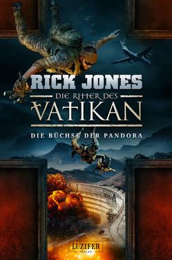 DIE BÜCHSE DER PANDORA (Die Ritter des Vatikan 4) von Jones,  Rick, Mehler,  Peter
