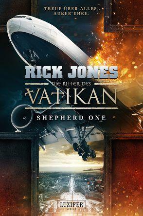 Die Ritter des Vatikan: Shepherd One von Jones,  Rick, Schiffmann,  Andreas