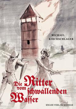Die Ritter vom schwallenden Wasser von Kirchschlager,  Michael