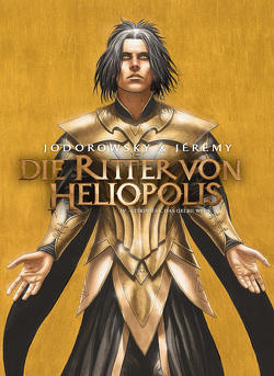 Die Ritter von Heliopolis. Band 4 von Jérémy, Jodorowsky,  Alejandro