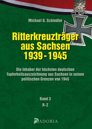 Die Ritterkreuzträger aus Sachsen 1939-1945 von Schindler,  Michael
