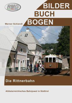 Die Rittnerbahn von Werner,  Schiendel