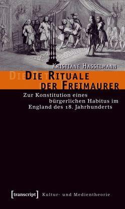 Die Rituale der Freimaurer von Hasselmann,  Kristiane