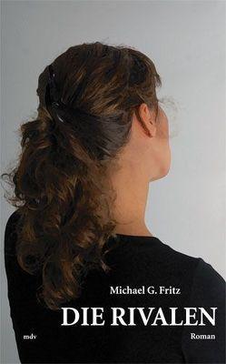 Die Rivalen von Fritz,  Michael G