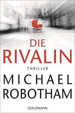 Die Rivalin von Lutze,  Kristian, Robotham,  Michael