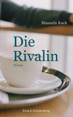 Die Rivalin von Kuck,  Manuela