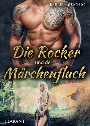 Die Rocker und der Märchenfluch von Muschiol,  Bärbel