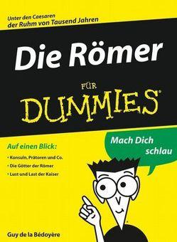 Die Römer für Dummies von de la Bedoyere,  Guy, Kaufmann,  Tina