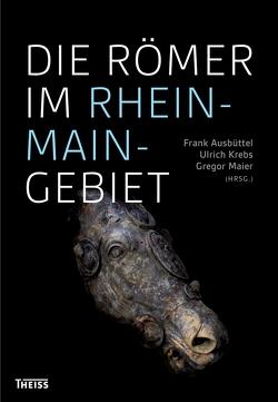 Die Römer im Rhein-Main-Gebiet von Ausbüttel,  Frank, Krebs,  Ulrich, Maier,  Gregor