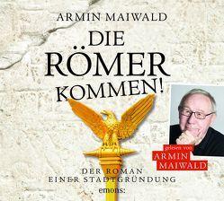 Die Römer kommen von Maiwald,  Armin
