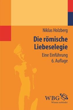 Die römische Liebeselegie von Holzberg,  Niklas
