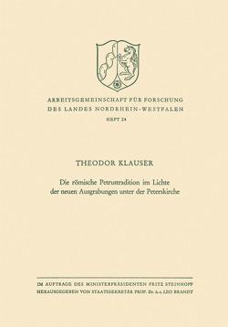 Die römische Petrustradition im Lichte der neuen Ausgrabungen unter der Peterskirche von Klauser,  Theodor