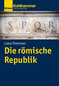 Die römische Republik von Thommen,  Lukas