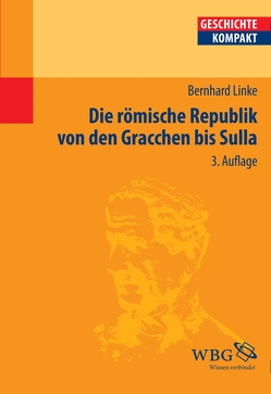 Die Römische Republik von den Gracchen bis Sulla von Brodersen,  Kai, Linke,  Bernhard