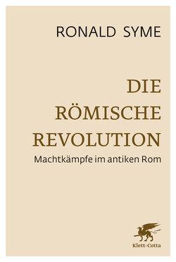 Die Römische Revolution von Degen,  H G, Eschweiler,  F W, Selzer,  Christoph, Syme,  Ronald, Walter,  Uwe