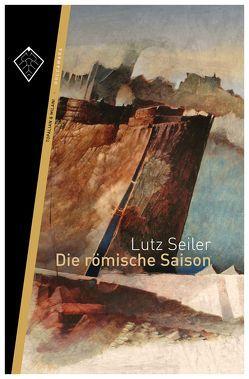 Die römische Saison von Seiler,  Lutz