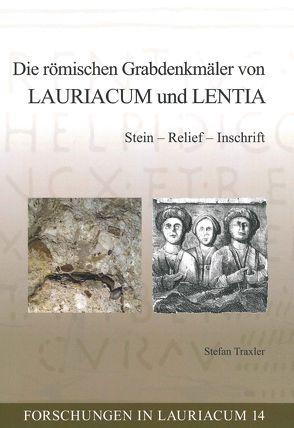 Die römischen Grabdenkmäler von Lauriacum und Lentia von Traxler,  Stefan