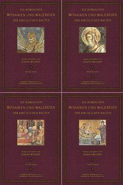 Die römischen Mosaiken und Malereien; Erster bis Vierter Band von Wilpert,  Joseph