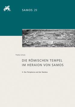 Die römischen Tempel im Heraion von Samos von Schulz,  Thekla