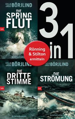 Die Rönning/Stilton-Serie Band 1 bis 3 (3in1-Bundle): – Die Springflut / Die dritte Stimme / Die Strömung von Berf,  Paul, Börjlind,  Cilla, Börjlind,  Rolf, Hildebrand,  Christel