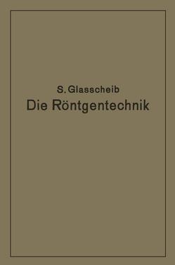 Die Röntgentechnik in Diagnostik und Therapie von Glasscheib,  Glasscheib