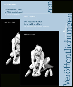 Die Rössener Kultur in Mitteldeutschland. Die rössenzeitlichen Geräte aus Felsgestein (Veröffentlichungen des Landesamtes für Denkmalpflege 72/V-VI) von Kaufmann,  Dieter, Meller,  Harald