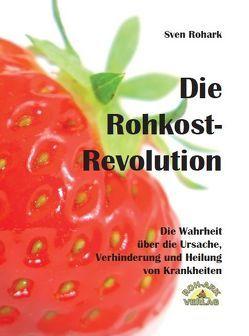 Die Rohkost-Revolution – Vollversion von Rohark,  Jens, Rohark,  Sven