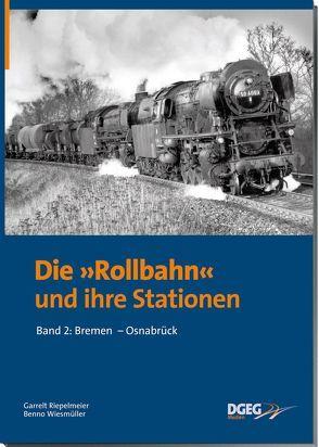 Die Rollbahn und Ihre Stationen, Band 2: Bremen – Osnabrück von Riepelmeier,  Garrelt