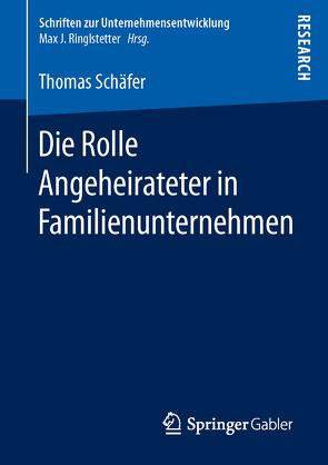 Die Rolle Angeheirateter in Familienunternehmen von Schaefer,  Thomas