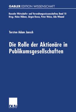 Die Rolle der Aktionäre in Publikumsgesellschaften von Jansch,  Torsten Adam