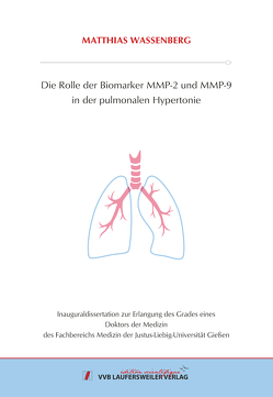 Die Rolle der Biomarker MMP-2 und MMP-9 in der pulmonalen Hypertonie von Wassenberg,  Matthias