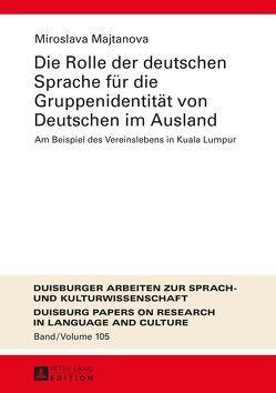 Die Rolle der deutschen Sprache für die Gruppenidentität von Deutschen im Ausland von Majtanova,  Miroslava