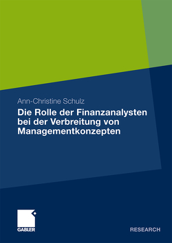 Die Rolle der Finanzanalysten bei der Verbreitung von Managementkonzepten von Schulz,  Ann-Christine
