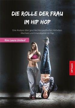 Die Rolle der Frau im Hip Hop von Kim Laura,  Umlauf