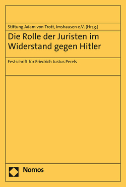 Die Rolle der Juristen im Widerstand gegen Hitler von Stiftung Adam von Trott,  Imshausen e.V.,  Imshausen e.V.