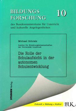 Die Rolle der Schulaufsicht in der autonomen Schulentwicklung von Schratz,  Michael