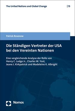 Die Rolle der Ständigen Vertreter der USA bei den Vereinten Nationen von Rosenow,  Patrick