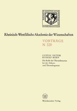 Die Rolle der Thrombozyten bei der Athero- und Thrombogenese von Born,  Gustav