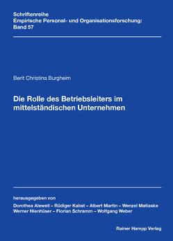 Die Rolle des Betriebsleiters im mittelständischen Unternehmen von Burgheim,  Berit Christina