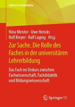 Die Rolle des Fachs in der universitären Lehrerbildung von Hericks,  Uwe, Kreyer,  Rolf, Laging,  Ralf, Meister,  Nina
