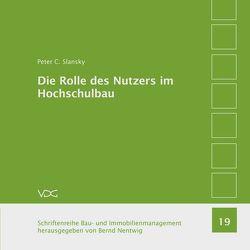 Die Rolle des Nutzers im Hochschulbau von Nentwig,  Bernd,  Nentwig, , Slansky,  Peter C.