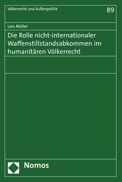 Die Rolle nicht-internationaler Waffenstillstandsabkommen im humanitären Völkerrecht von Müller,  Lars