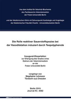 Die Rolle reaktiver Sauerstoffspezies bei der Vasodilatation induziert durch Teepolyphenole von Lehmann,  Stephanie