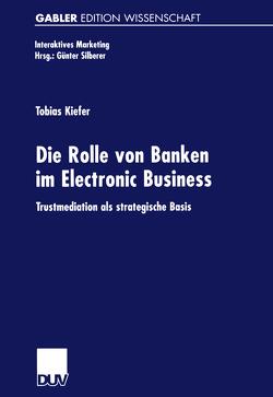 Die Rolle von Banken im Electronic Business von Kiefer,  Tobias